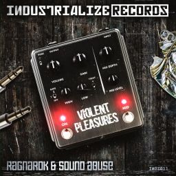 RagnaRok & Sound Abuse - Violent Pleasures - Industrialize Records - 09:30 - 19.12.2019