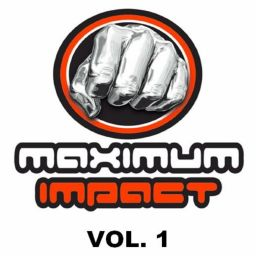 Various Artists - Maximum Impact, Vol.1 - Maximum Impact - 01:03:10 - 26.08.2019