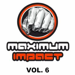 Various Artists - Maximum Impact, Vol. 6 - Maximum Impact - 58:24 - 30.09.2019
