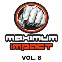 Various Artists - Maximum Impact, Vol 8 - Maximum Impact - 57:41 - 13.10.2019