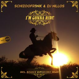 Schizoofr3nik & DJ Nillos - I'm Gonna Ride - DNZ Records - 12:18 - 28.12.2019