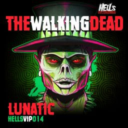 Lunatic - The Walking Dead EP - Hell's Recordings - 12:52 - 10.01.2020