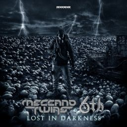Meccano Twins & 6th - Lost in Darkness - Exode Records - 08:57 - 29.01.2020