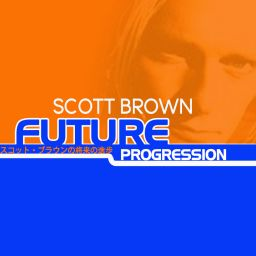 Scott Brown - Future Progression - Evolution Records - 01:07:47 - 07.02.2020