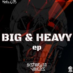 Distorted Voices - Big & Heavy - Hell's Recordings - 17:10 - 14.02.2020