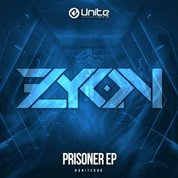 Zyon - Prisoner EP - Unite Records - 07:00 - 05.02.2020
