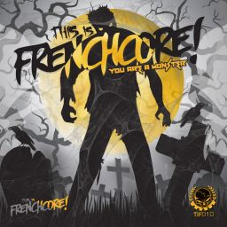 Various Artists - This Is Frenchcore: You Are A Monster - This Is Frenchcore - 55:36 - 23.02.2020