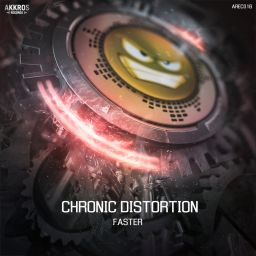 Chronic Distortion - Faster - Akkros Records - 07:03 - 31.03.2020
