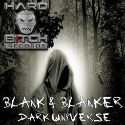 Blank & Blanker - Dark Universe - Hard B!tch Records - 13:53 - 18.05.2020