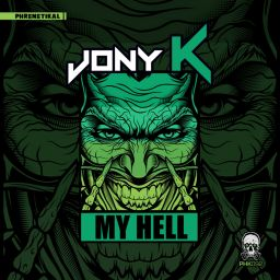 Jony K - My Hell - Phrenetikal Records - 13:18 - 25.05.2020