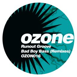 Runout Groove - Bad Boy Bass (Remixes) - Ozone Recordings - 15:26 - 19.06.2020