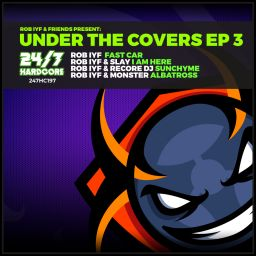 Rob IYF - Under The Covers EP 3 - 24/7 Hardcore - 30:16 - 03.07.2020