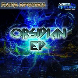 Digital Industries - Obsidian EP - Noize Machine Records Ltd - 23:08 - 04.07.2020