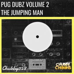Pug Dubz - Volume 2 - The Jumping Man - Chubby Choons - 07:08 - 03.09.2020