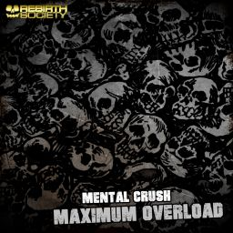 Mental Crush - Maximum Overload - Rebirth Society - 10:18 - 07.09.2020