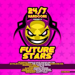 Various Artists - 24/7 Future Stars EP - 24/7 Hardcore - 43:06 - 18.09.2020