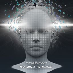Mindflux - My Mind Is Music - Hyper Reality Records - 01:19:51 - 23.10.2020
