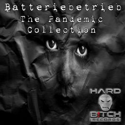 Batteriebetrieb - The Pandemic Collection - Hard B!tch Records - 08:27:23 - 06.11.2020