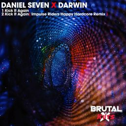 Daniel Seven X Darwin - Kick It Again - Brutal Kuts - 10:22 - 06.11.2020