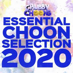 Various Artists - Essential Choon Selection 2020 - Chubby Choons - 01:34:11 - 27.11.2020