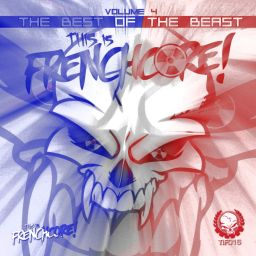 Various Artists - This Is Frenchcore: The Best Of The Beast, Vol. 4 - This Is Frenchcore - 01:12:10 - 07.12.2020