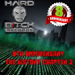 Various Artists - 8th Anniversary - The History Chapter 2 - Hard B!tch Records - 09:59:48 - 02.04.2021