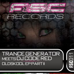 Trance Generator Meets Dj Code Red - Oldskool EP Part 2 - FSC Records - 12:04 - 23.01.2012