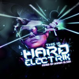 Aaron Olson - This Is Hard Electrik - Riot Recordings - 04:03:28 - 20.02.2012