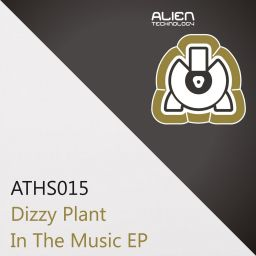 Dizzy Plant - In The Music EP - Alien Technology Hardstyle - 09:49 - 04.03.2012
