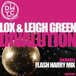 Lox & Leigh Green - Divalution - DWYC Recordings - 13:51 - 10.06.2012