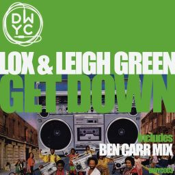 Lox & Leigh Green - Get Down - DWYC Recordings - 13:40 - 01.07.2012