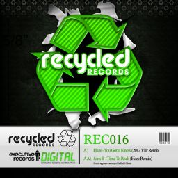 Haze, Sam B - You Gotta Know (2012 Vip Mix) / Time To Rock (Haze Remix) - Recycled Records - 11:12 - 17.09.2012