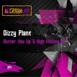 Dizzy Plant - Butter You Up & High Volume EP - Crashline Records Purple - 10:23 - 21.11.2012