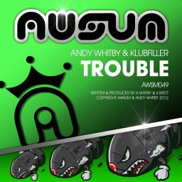 Andy Whitby & Klubfiller - Trouble - AWsum - 10:01 - 31.12.2012