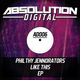 Philthy Jennorators - Like This E.P - Absolution Digital - 11:51 - 14.02.2013