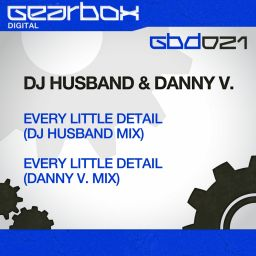Dj Husband & Danny V. - Every Little Detail - Gearbox Digital - 13:41 - 03.04.2013