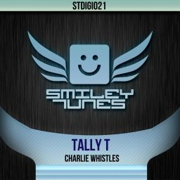 Tally T - Charlie Whistles - Smiley Tunes Digital - 10:17 - 30.07.2013