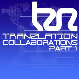 Various Artists - Tranzlation Collaboration's Part 1 - Tranzlation - 01:14:40 - 12.08.2013