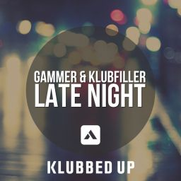 Gammer & Klubfiller - Late Night - Klubbed Up - 08:25 - 19.08.2013