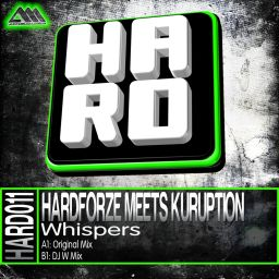 Hardforze Meets Kuruption - Whispers - H.A.R.D. - 11:42 - 22.08.2013