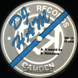 DJ Ham - Nameless - Remix Records - 10:43 - 04.01.2000