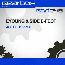Eyoung & Side E-fect - Acid Dropper - Gearbox Digital - 10:37 - 31.10.2013