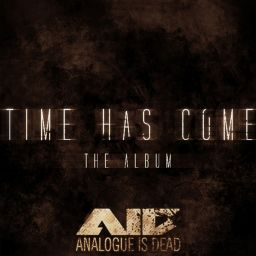 Various Artists - Time Has Come - Analogue is Dead - 01:49:17 - 03.11.2013