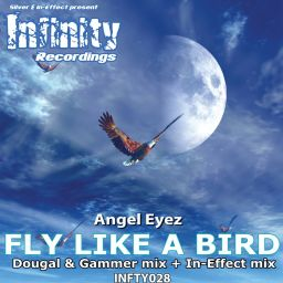 Angel Eyez - Fly Like A Bird - Infinity Recordings - 09:59 - 12.06.2006