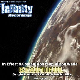 In-Effect & Compulsion Feat. Alison Wade - Beautiful - Infinity Recordings - 13:15 - 06.12.2006