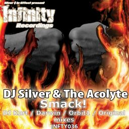 DJ Silver & The Acolyte - Smack! - Infinity Recordings - 21:52 - 09.06.2008