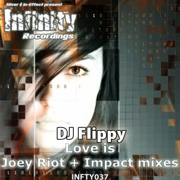 DJ Flippy - Love Is - Infinity Recordings - 11:02 - 21.07.2008