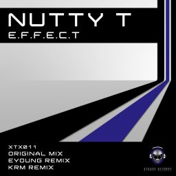 Nutty T - E.F.F.E.C.T - Xtraxx Records - 17:36 - 11.11.2013