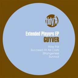 Guyver - Extended Players EP - Tidy - 19:51 - 06.09.2010