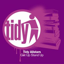 Tidy Allstars - Get Up Stand Up - Tidy - 16:38 - 07.09.2010